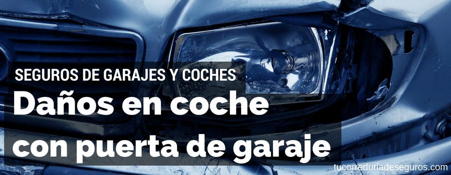 Golpe De Un Coche Con La Puerta Del Garaje. Intervención De Los Seguros
