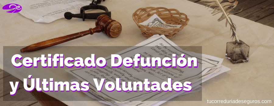 certificado defuncion ultimas voluntades