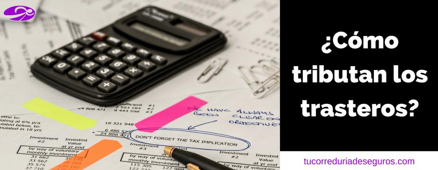Cómo Tributan Los Trasteros. Impuestos A Pagar