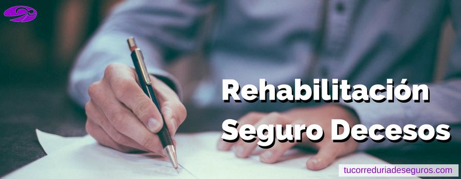 Rehabilitacion Seguro De Decesos
