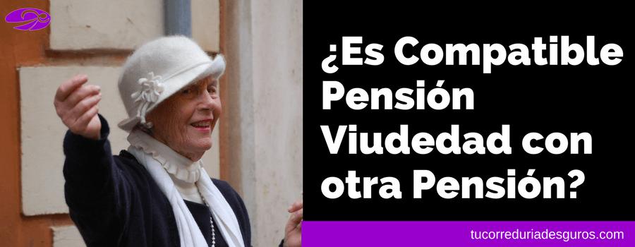 ¿Es Compatible La Pensión De Viudedad Con Otras Pensiones Públicas?
