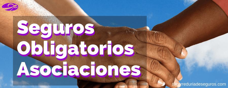 Seguros Obligatorios Asociaciones