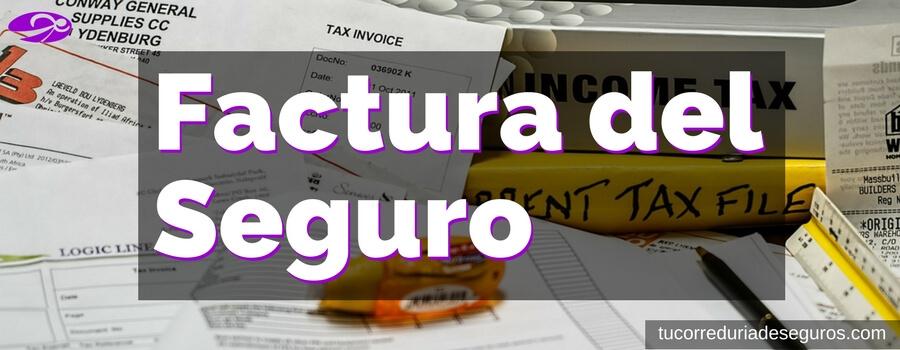 Factura Del Seguro ¿las Pólizas Tienen Factura? ¿cómo Se Contabilizan?