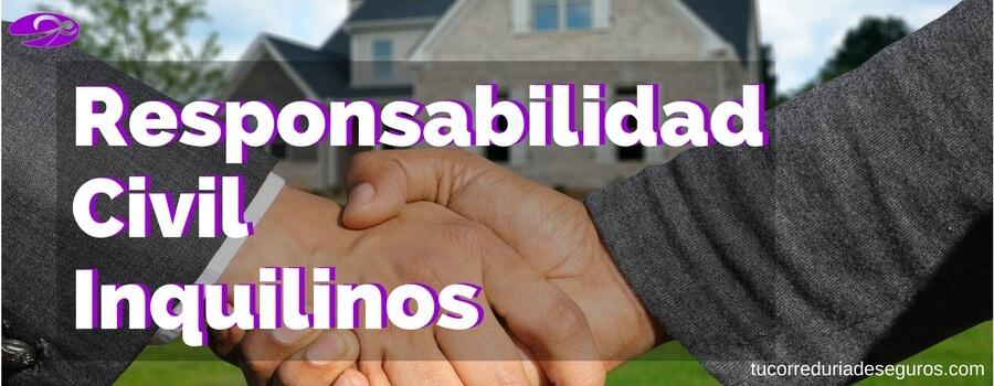 Responsbilidad Civil Inquilinos