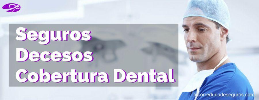 Seguros De Decesos Con Cobertura Dental