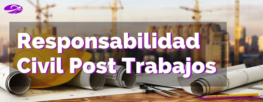 Responsabilidad-civil-post-trabajos