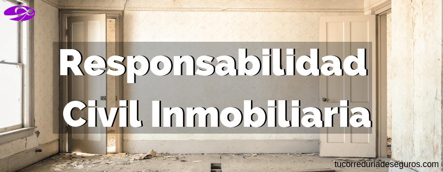 ¿Qué Es La Responsabilidad Civil Inmobiliaria?