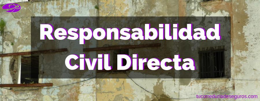 Qué Es La Responsabilidad Civil Directa Y Cómo Afecta A Los Seguros