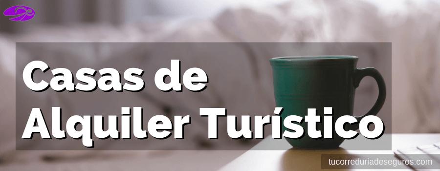 Seguros Responsabilidad Civil Casas Alquiler Turistico