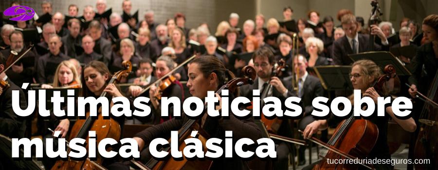 Dónde Leer Las últimas Noticias Sobre Música Clásica