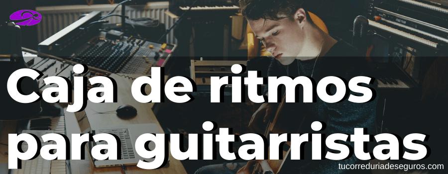 Caja De Ritmos Para Guitarristas