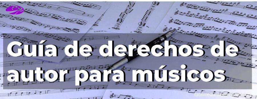 Guía De Derechos De Autor Para Músicos