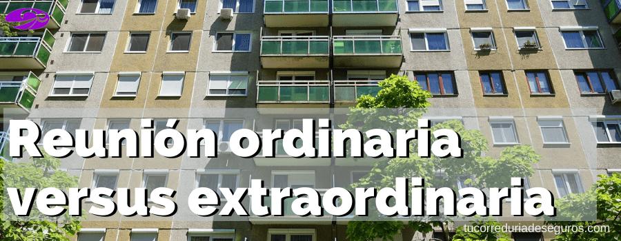 Reunión Ordinaria Versus Extraordinaria En Una Comunidad De Propietarios