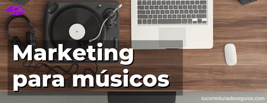 Presentamos las estrategias de marketing para músicos