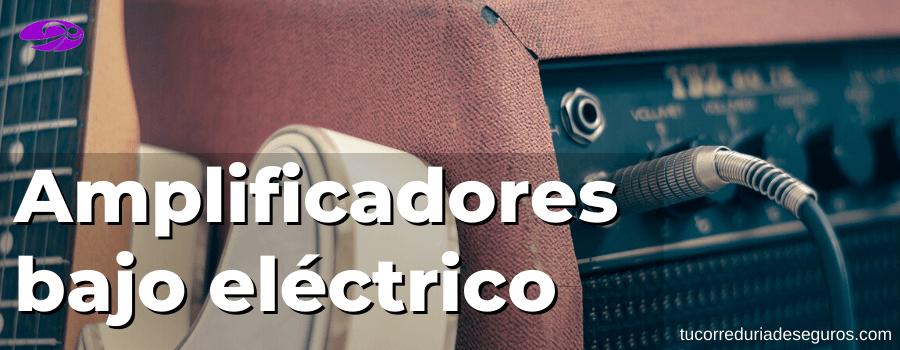 Tipos De Amplificadores Para Bajo Eléctrico