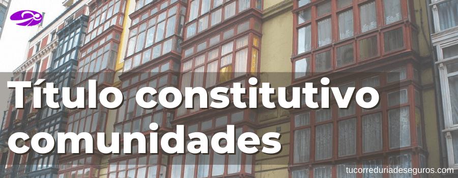 Título constitutivo comunidades de propietarios