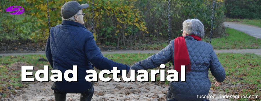 edad actuarial