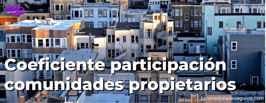 Coeficiente De Participación En Comunidades De Propietarios