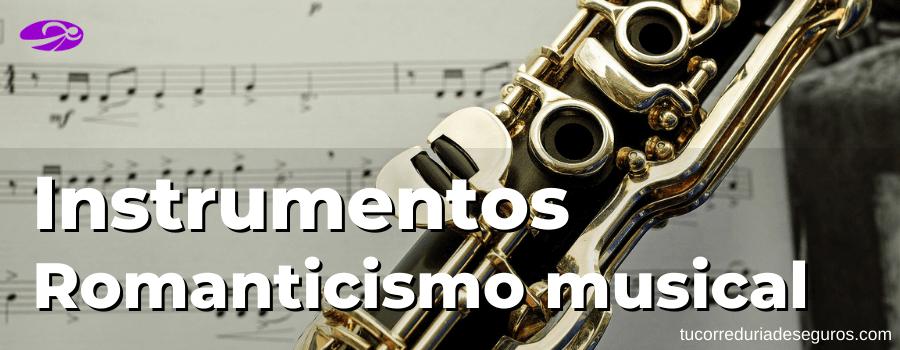 instrumentos del romanticismo musical mas utilizados